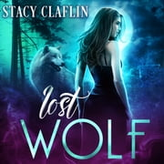 Lost Wolf audiobook by Stacy Claflin