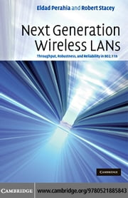 Next Generation Wireless LANs ebook by Perahia,Eldad