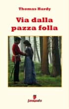 Via dalla pazza folla ebook by Thomas Hardy, Marco Cappani (traduttre)