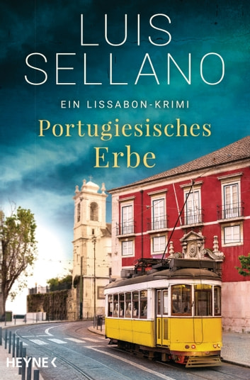 Portugiesisches Erbe - Ein Lissabon-Krimi ebook by Luis Sellano