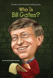 Who Is Bill Gates? ebook by Kobo.Web.Store.Products.Fields.ContributorFieldViewModel