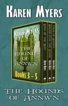 The Hounds of Annwn Bundle (Books 3-5) - A Virginian in Elfland ebook by Karen Myers