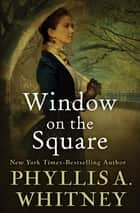 Window on the Square ebook by