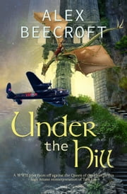 Under the Hill: The Full Story ebook by Alex Beecroft