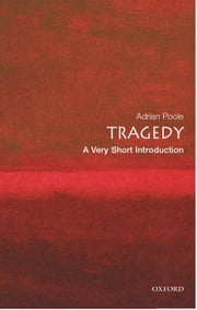 Tragedy: A Very Short Introduction ebook by Adrian Poole