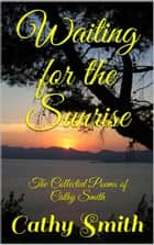 Waiting for the Sunrise ebook by Cathy Smith
