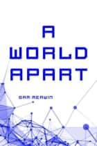 A World Apart ebook by Sam Merwin