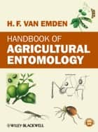 Handbook of Agricultural Entomology ebook by Helmut F. van Emden