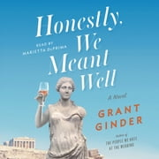 Honestly, We Meant Well - A Novel audiobook by Grant Ginder