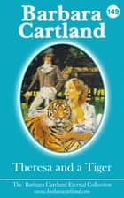 Theresa And The Tiger ebook by Barbara Cartland