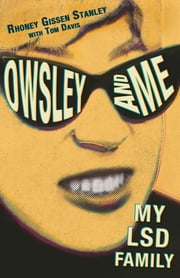 Owsley and Me - My LSD Family ebook by Rhoney Gissen Stanley,Tom Davis