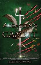 Assassin's Gambit - The Hunter, #3 ebook by Elle Beaumont