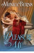 Pleasure Me Ebook di Monica Burns