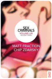 Sex Criminals Tome 1 - Un coup tordu ebook by Matt Fraction,Chip Zdarsky