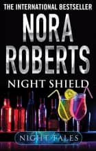 Night Shield ebook by Nora Roberts