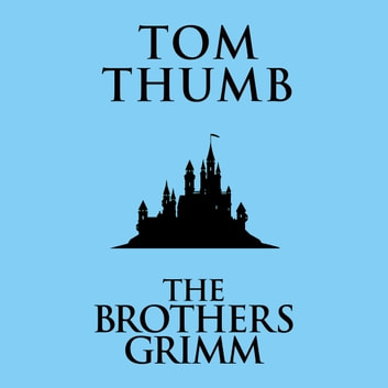 Tom Thumb audiobook by The Brothers Grimm