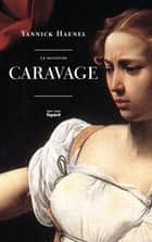 La solitude Caravage ebook by Yannick Haenel