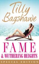 Fame and Wuthering Heights ebook by Tilly Bagshawe, Emily Brontë