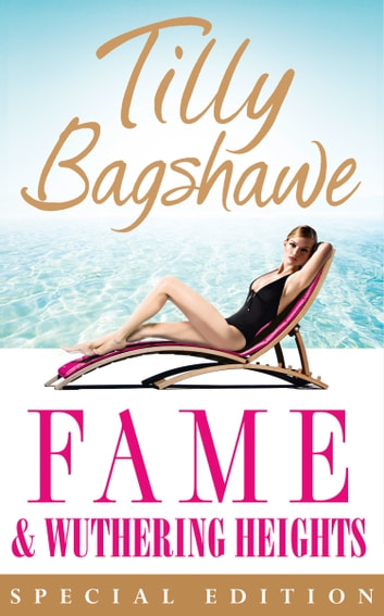 Fame and Wuthering Heights ebook by Tilly Bagshawe,Emily Brontë