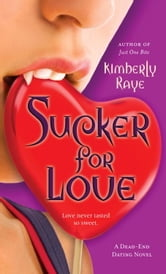 Sucker for Love - A Dead-End Dating Novel ebook by Kimberly Raye