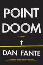 Point Doom ebook by Dan Fante