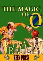 THE MAGIC OF OZ: Timeless Children Novel - (With Audiobook Link) ebook by L. Frank Baum