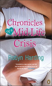Chronicles of a Mid-Life Crisis ebook by Robyn Harding