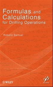 Formulas and Calculations for Drilling Operations ebook by Robello Samuel