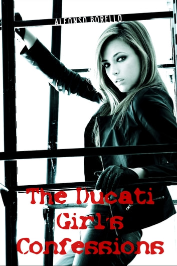 The Ducati Girl's Confessions ebook by Alfonso Borello