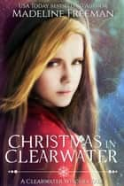 Christmas in Clearwater - A Clearwater Witches Tale ebook by