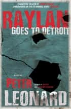 Raylan Goes to Detroit ebook by Peter Leonard