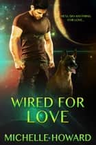 Wired For Love 電子書 by Michelle Howard