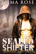 SEALED Shifter 2 - Shaded Secrets ebook by