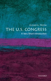The U.S. Congress: A Very Short Introduction ebook by Donald A. Ritchie