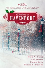 Christmas in Havenport ebook by Ruth A. Casie, Lita Harris, Emma Kaye,...