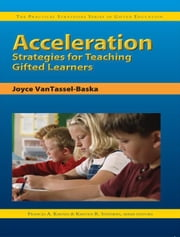 Acceleration Strategies for Teaching Gifted Learners ebook by Joyce VanTassel-Baska,Kristen Stephens,Frances Karnes