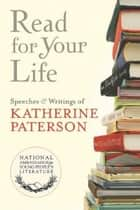 Read for Your Life #19 ebook by Katherine Paterson