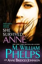 She Survived: Anne ebook by M. William Phelps, Anne Bridges Johnson