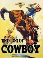 The Log of a Cowboy ebook by Andy Adams