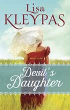 Devil's Daughter ebook by Lisa Kleypas