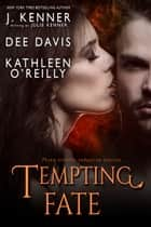 Tempting Fate ebook by Julie Kenner, Dee Davis, Kathleen O'Reilly,...