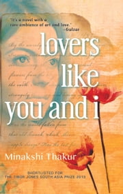 Lovers Like You and I ebook by Minakshi Thakur