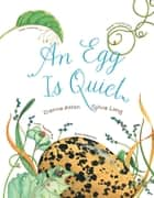 An Egg Is Quiet ebook by Dianna Hutts Aston,Sylvia Long