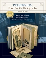 Preserving Your Family Photographs - International Edition ebook by Maureen Taylor