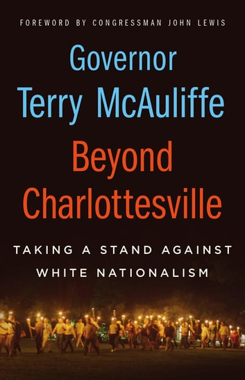 Beyond Charlottesville - Taking a Stand Against White Nationalism ebook by Terry McAuliffe