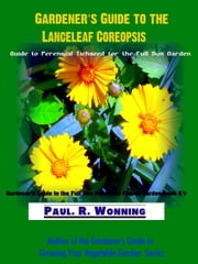 Gardener's Guide to the Lanceleaf Coreopsis ebook by Kobo.Web.Store.Products.Fields.ContributorFieldViewModel
