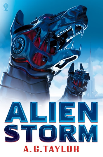 Alien Storm: Superhumans (Book 2) ebook by A.G. Taylor