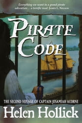 Pirate Code - The Second Voyage of Captain Jesamiah Acorne ebook by Helen Hollick