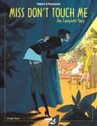 Miss Don't Touch Me ebook by Hubert, Kerascoet