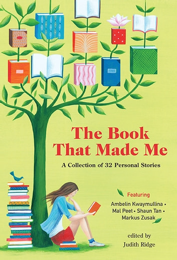 The Book That Made Me - A Collection of 32 Personal Stories ebook by Randa Abdel-Fattah,Bernard Beckett,Cathy Cassidy,Felicity Castagna,Queenie Chan,Kate Constable,Rachael Craw,Alison Croggon,Cath Crowley,Ted Dawe,Ursula Dubosarsky,Simon French,Mandy Hager,Simmone Howell,Catherine Johnson,Will Kostakis,Ambelin Kwaymullina,Benjamin Law,Julia Lawrinson,Sue Lawson,Brigid Lowry,Emily Maguire,Catherine Mayo,Sue McPherson,Jaclyn Moriarty,Mal Peet,James Roy,Shaun Tan,Jared Thomas,Fiona Wood,Markus Zusak,Sarah Wilkins,Various
